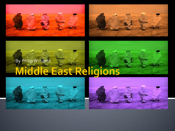 Middle East Religions Compare/ Contrast-Philip Williams2ndperiod