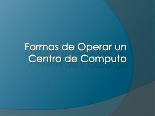 formas-de-operar-un-centro-de-computo-1-728