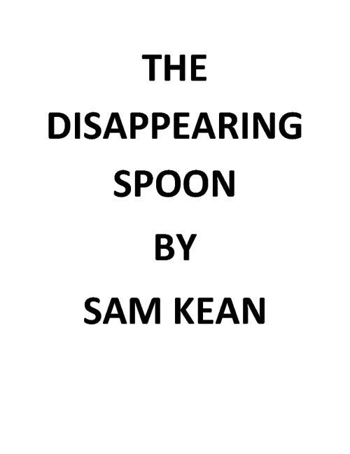 The Disappearing Spoon, Scientists and Elements