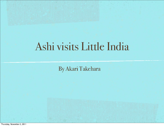Ashi visits Little India