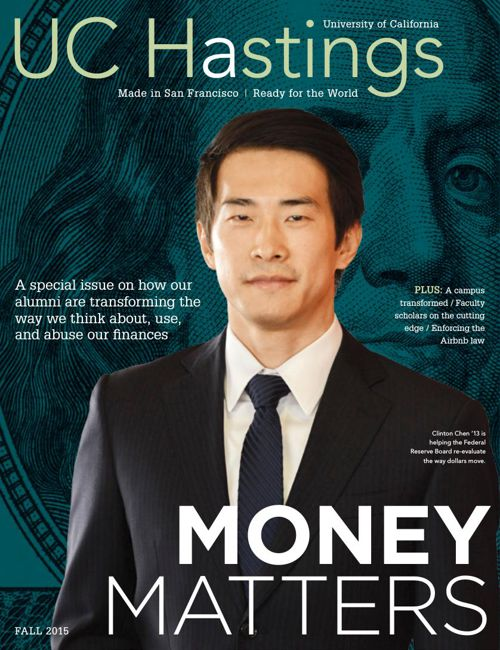 THE MONEY ISSUE | UC Hastings Magazine: Fall 2015