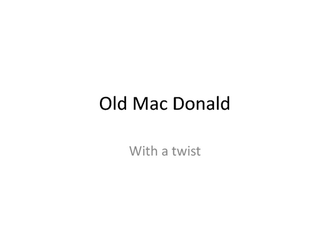 Old MacDonald with a Twist
