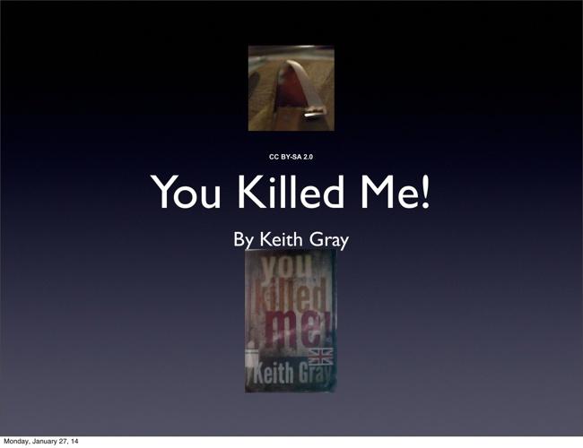 You Killed Me!