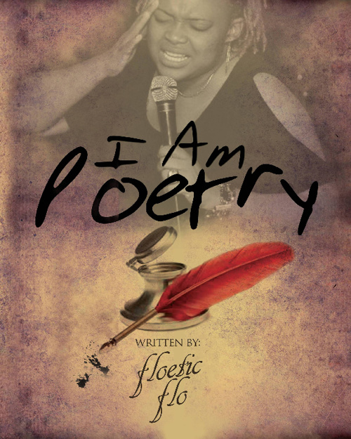 I Am Poetry by Floetic Flo`