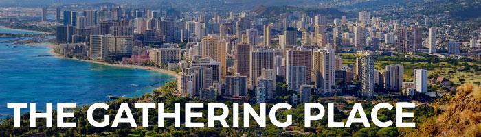 Hawaiian Islands - Oahu, The Gathering Place