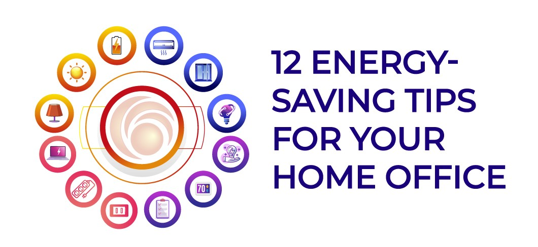 12 Energy-Saving Tips For Your Home Office