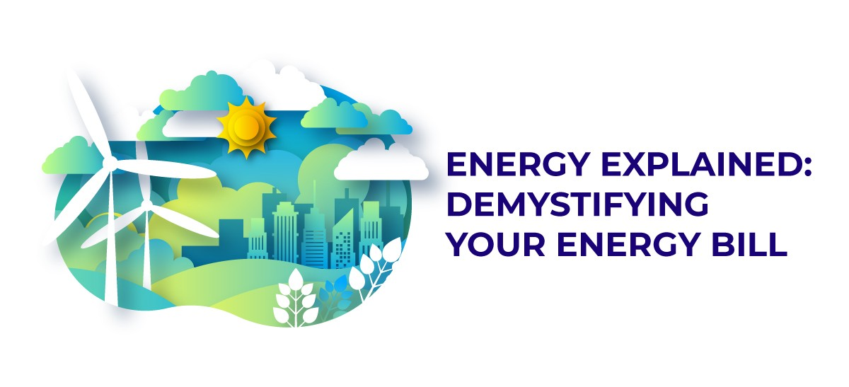 Energy Explained: Demystifying Your  Energy Bill