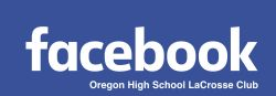 Oregon High School Lacrosse Club Facebook page