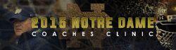 Notre Dame Coaches Clinc