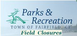 Fairfield Field Closures