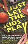 Just Let the Kids Play - Bob Bigelow