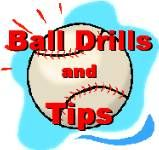Ball drills and tips