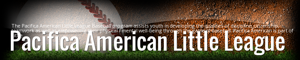 Rules and Procedures | Pacifica American Little League