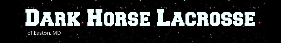 Dark Horse Lacrosse, Lacrosse, Goal, Field