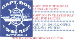 Capt. Bob Fishing Fleet - (631) 298-5522