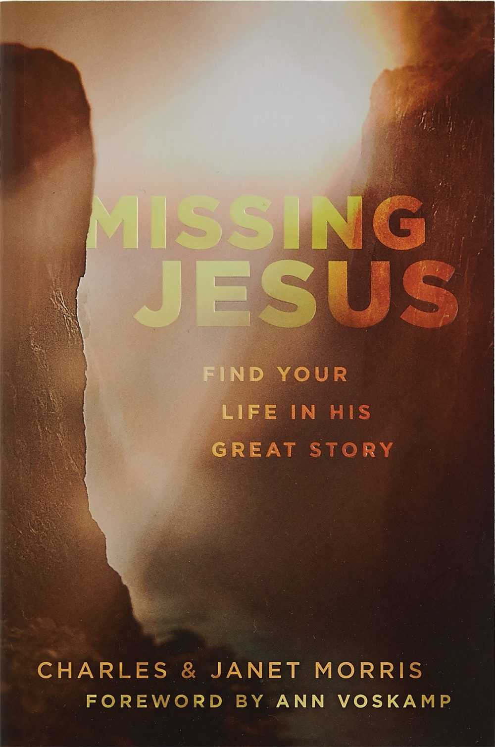 'Missing Jesus,' by Charles and Janet Morris, urges believers to put Christ at the center of their day-to-day lives.