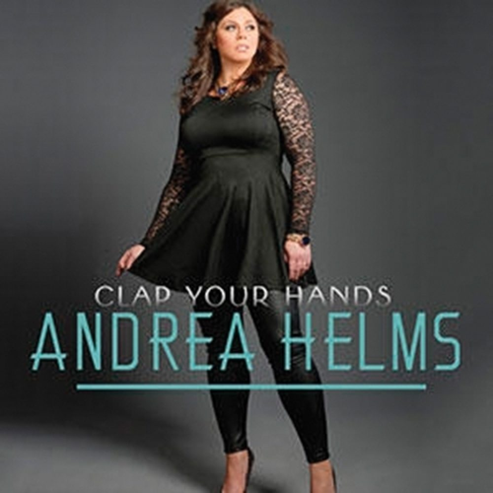 """Andrea Helms' """"Clap Your Hands"""" is an upbeat Christ-focused record full of soul and full of hope."""