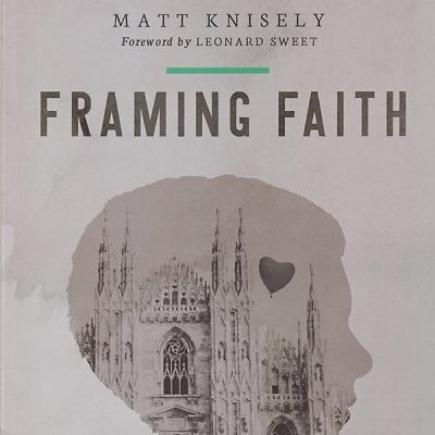'Framing Faith' by photojournalist Matt Knisely uses photographic concepts to examine the elements of a life of faith.