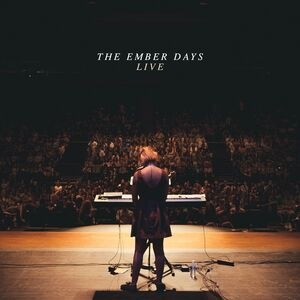 Lyrics of mercy and hope fill the 'Live' album by The Ember Days.