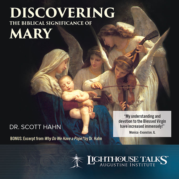 Discovering the Biblical Significance of Mary - Dr. Scott Hahn