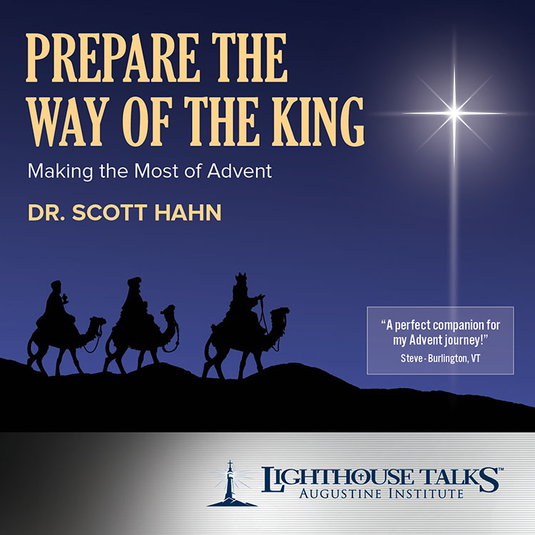 Prepare the Way of the King | Dr. Scott Hahn | faith raiser | new evangelization | catholic media | catholic cd | catholic mp3 | year of faith