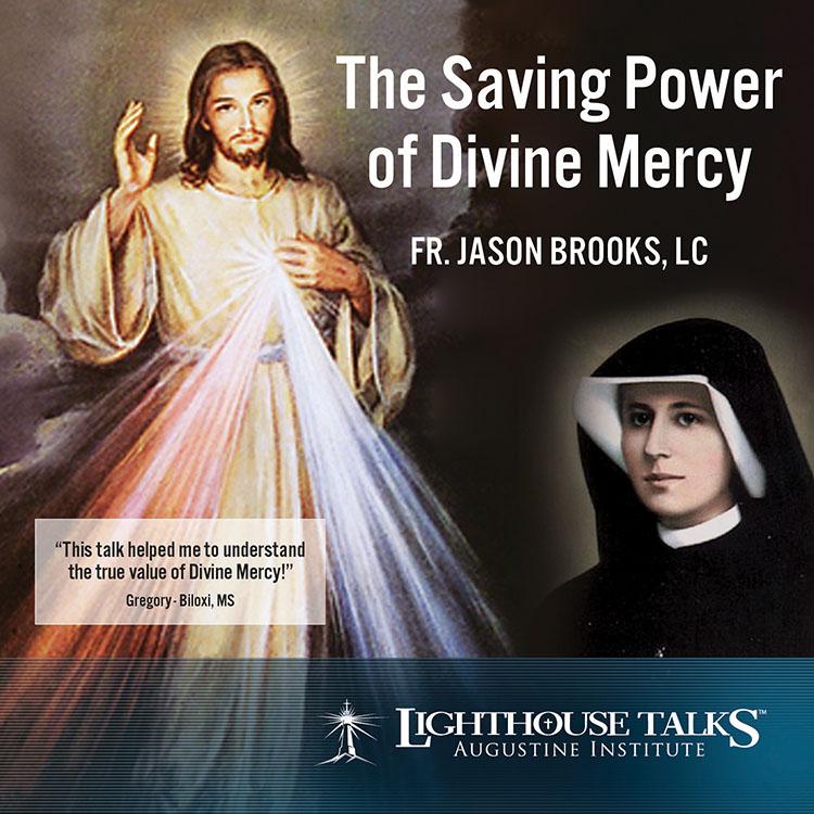 the saving power of divine mercy lighthouse catholic media