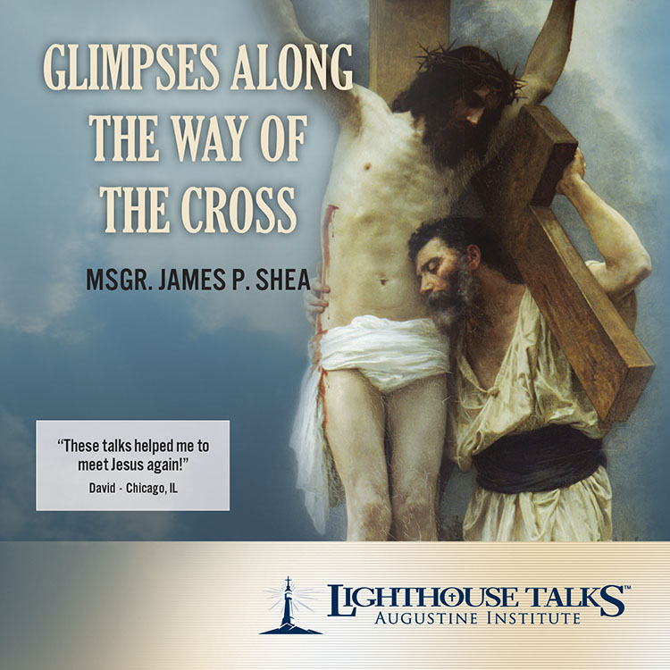 Glimpses Along The Way of the Cross - Monsignor James P. Shea