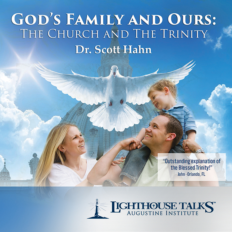 God's Family and Ours: The Church and the Trinity Catholic CD or Catholic MP3