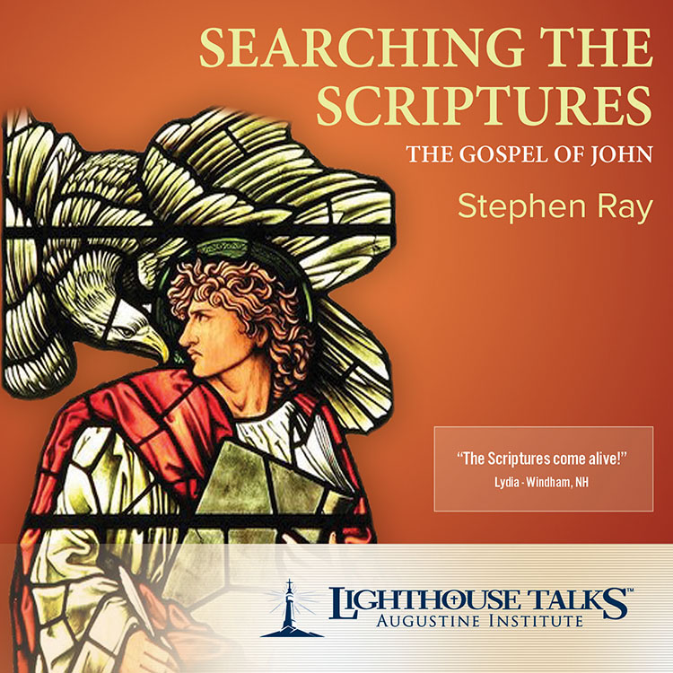 Searching the Scriptures | The Gospel of John | Stephen Ray | faith raiser | new evangelization | catholic media | catholic cd | catholic mp3 | year of faith