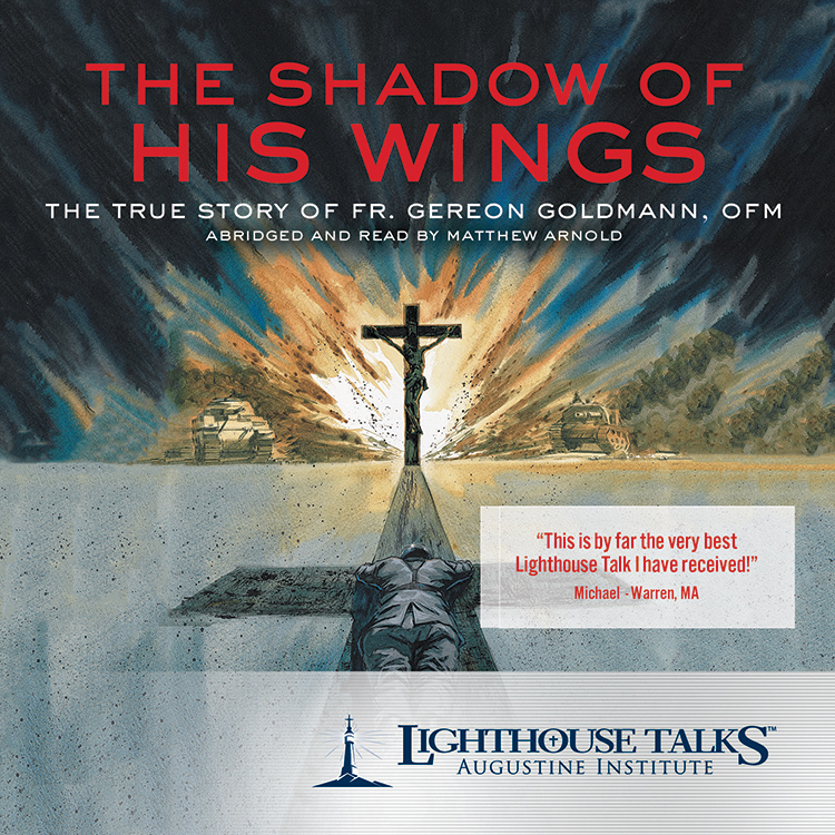The Shadow of His Wings - Lighthouse Catholic Media