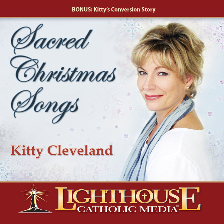 Sacred Christmas Songs by Kitty Cleveland Catholic CD or Catholic MP3 | faith raiser | year of faith | new evangelization | catholic music | christmas songs