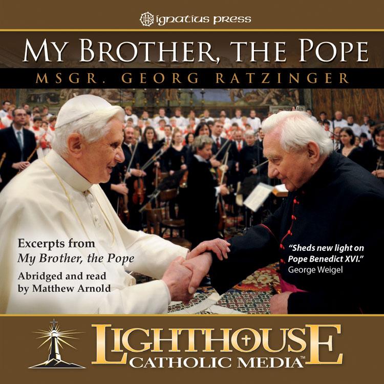 My Brother the Pope | Monsignor Georg Ratzinger | faith raiser | catholic media | new evangelization | year of faith | catholic cd | catholic mp3