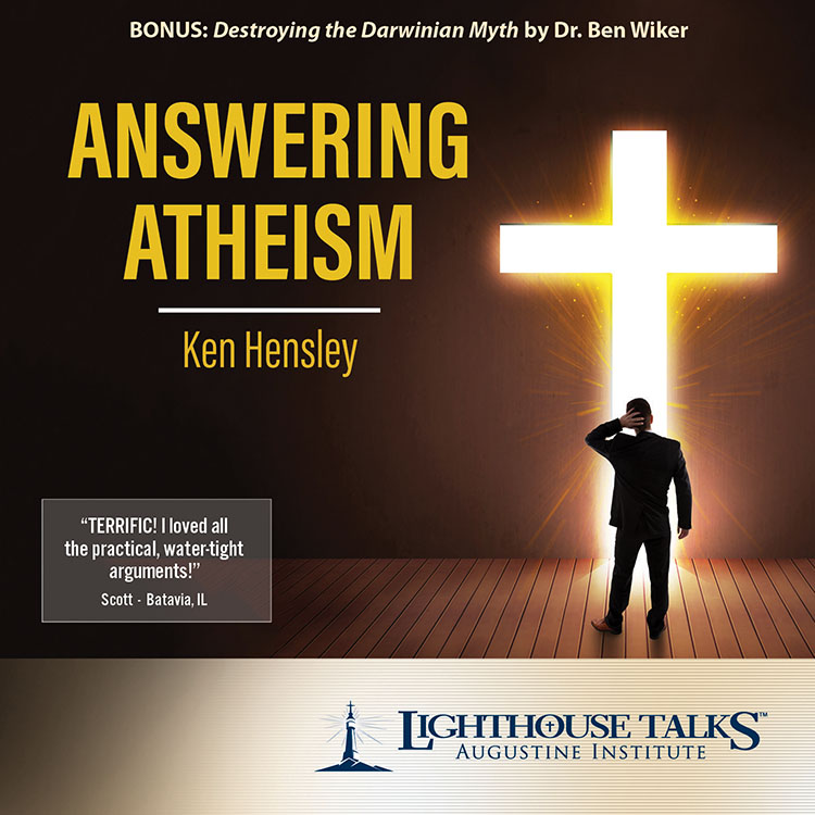 Answering Atheism | Ken Hensley | Catholic CD | Catholic MP3 | faith raiser | CD of the Month Club | MP3 of the Month Club | new evangelization | year of faith