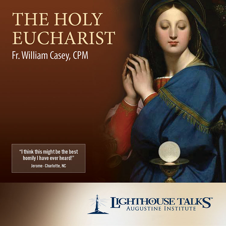 The Holy Eucharist | Fr. William Casey, C.P.M. | faith raiser | catholic media | new evangelization | year of faith | catholic cd | catholic mp3