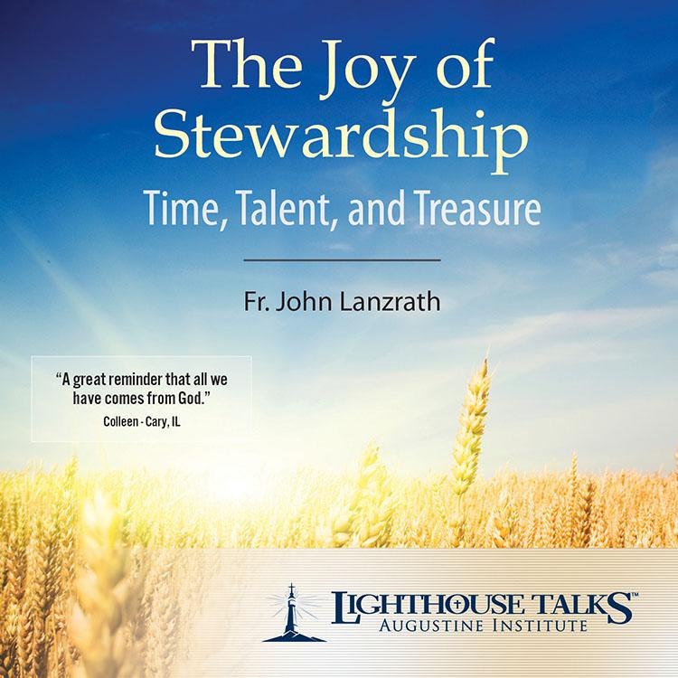 The Joy of Stewardship - Fr. John Lanzrath
