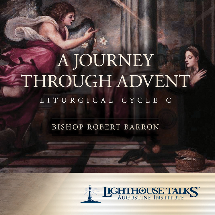 A Journey Through Advent: Liturgical Cycle C - Bishop Robert Barron