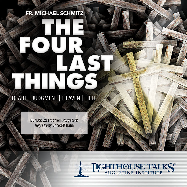 The Four Last Things: Death, Judgment, Heaven, Hell