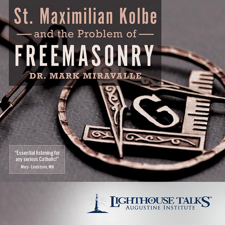 St. Maximilian Kolbe and the Problem of Freemasonry - Lighthouse Catholic  Media