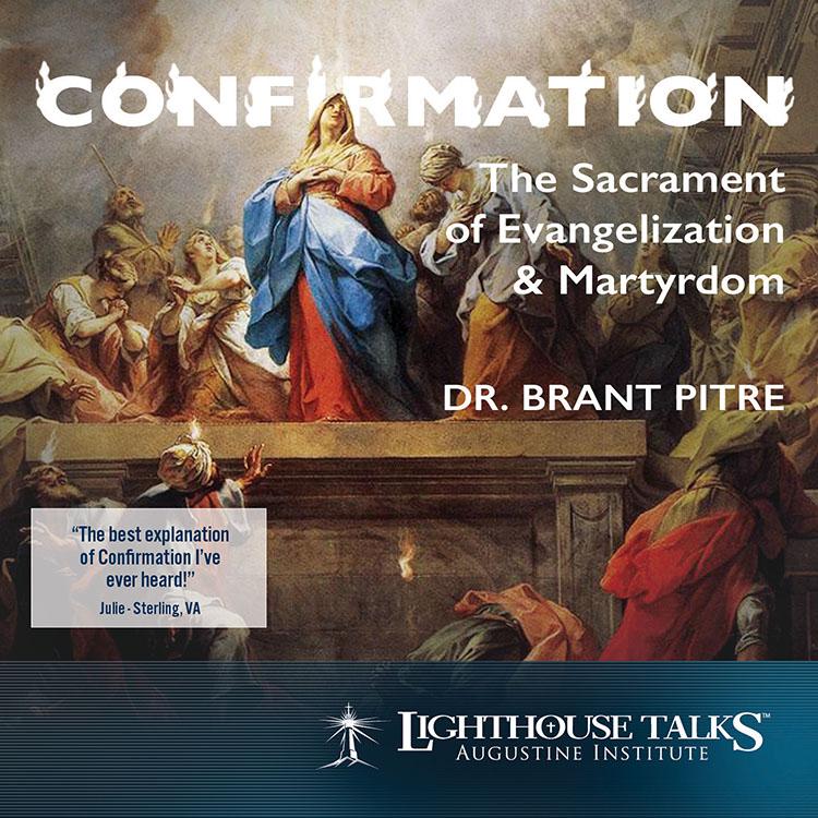 Confirmation the Sacrament of Evangelization & Martyrdom