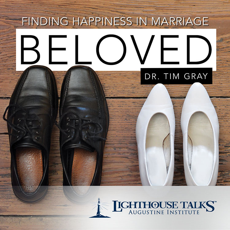 Beloved: Finding Happiness in Marriage - Dr. Tim Gray