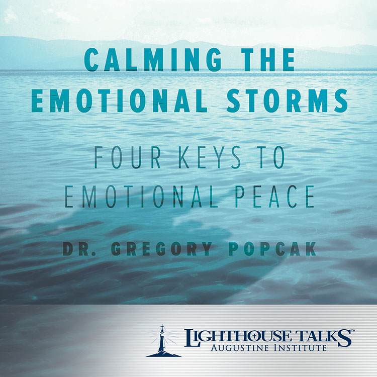Calming the Emotional Storms: 4 Keys to Finding Emotional Peace - Dr Gregory Popcak