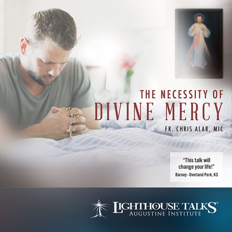 The Necessity of Divine Mercy - Fr. Chris Alar MIC