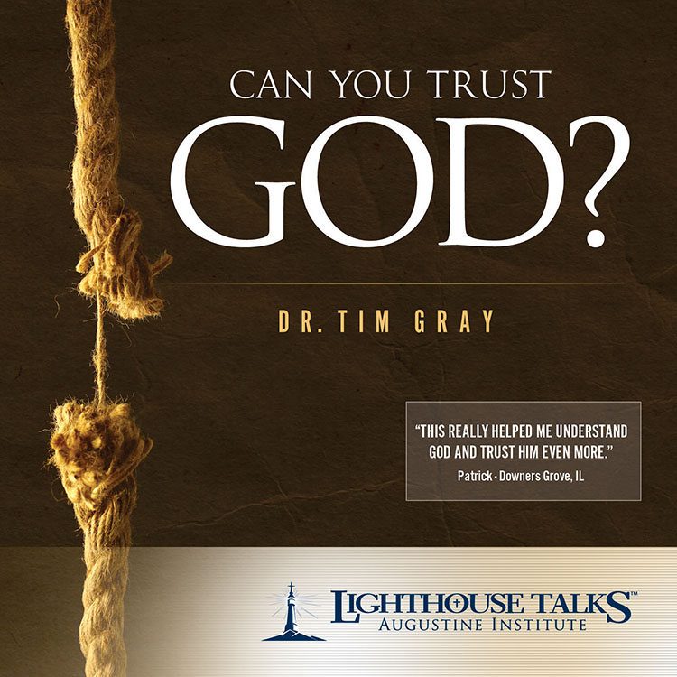 Can You Trust God? - Dr. Tim Gray