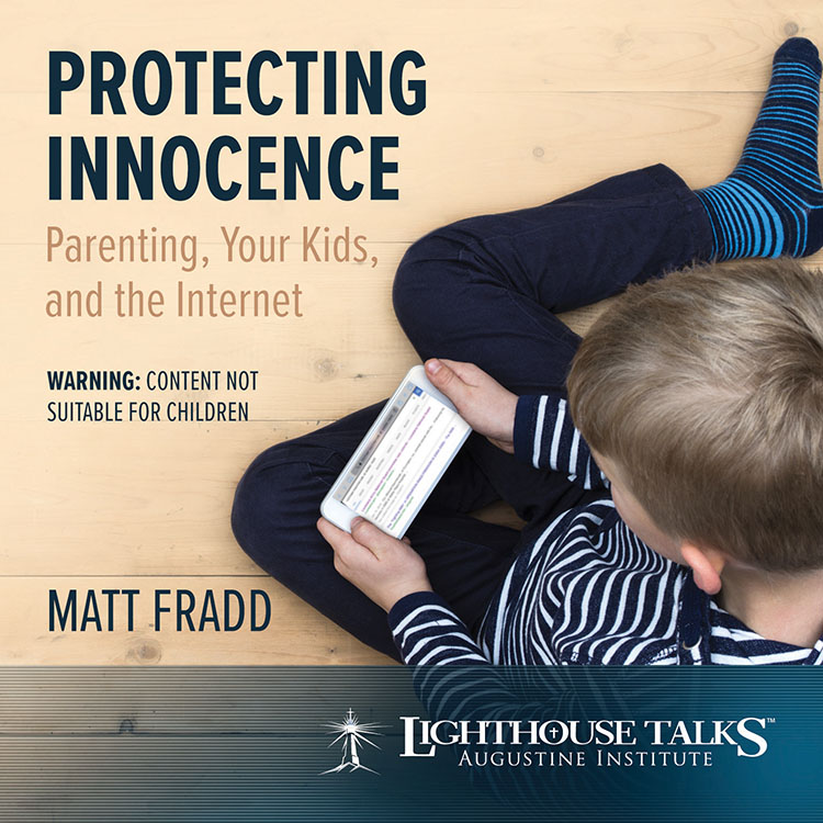 Protecting Innocence: Parenting, Your Kids, and the Internet - Matt Fradd