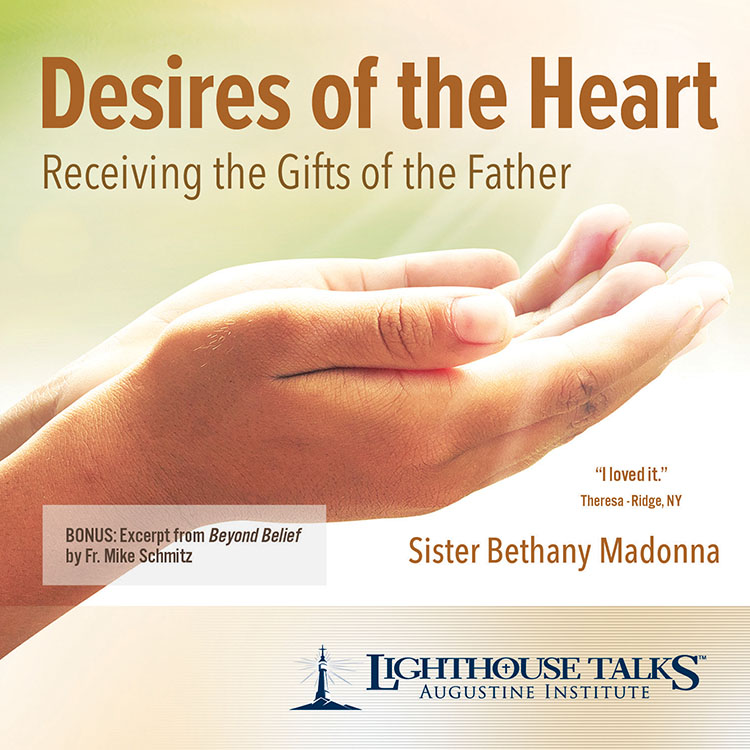 Desires of the Heart: Receiving the Gifts of the Father - Sr. Bethany Madonna