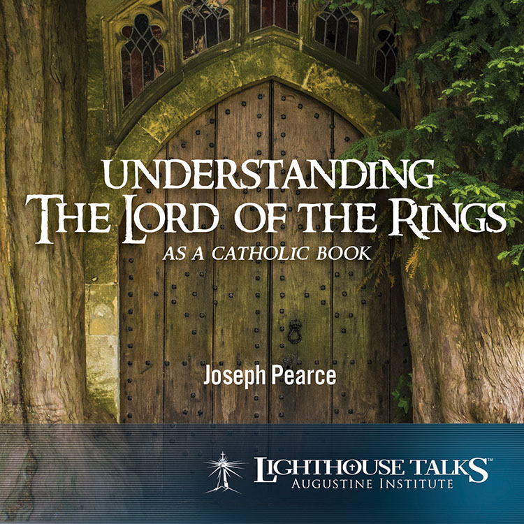 Understanding The Lord of the Rings as a Catholic Book - Joseph Pearce