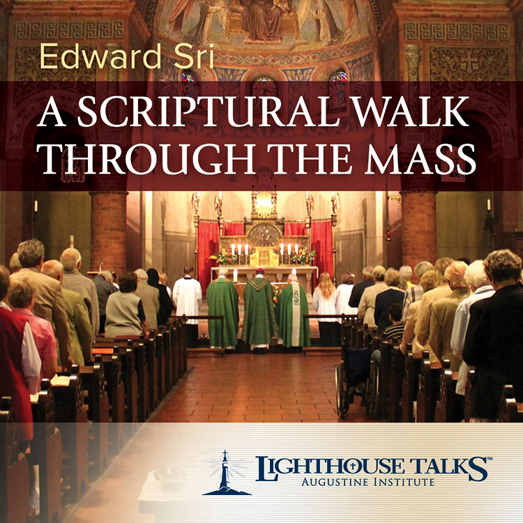 A Scriptural Walk Through the Mass - Dr. Edward Sri