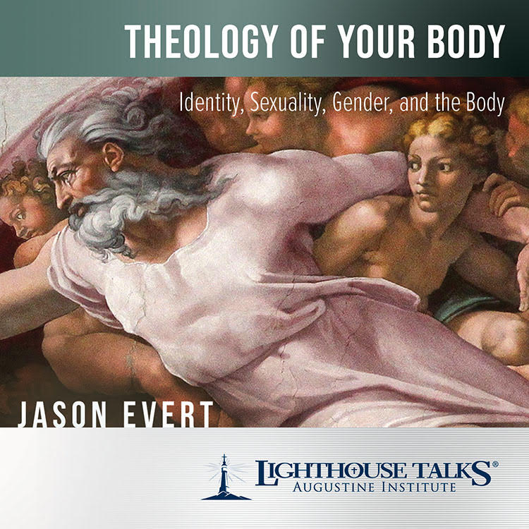 Theology of Your Body: Identity, Sexuality, Gender, and the Body - Jason Evert