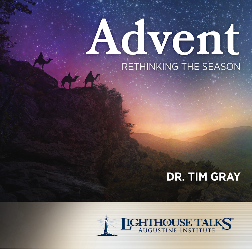 Advent: Rethinking the Season - Dr. Tim Gray