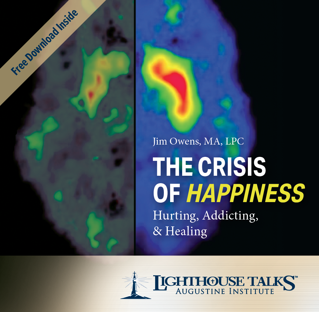 The Crisis of Happiness: Hurting, Addicting, & Healing - Jim Owens MA, LPC
